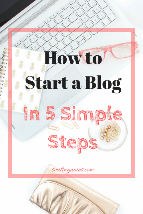 How To Start a Blog in 5 Super Simple Steps