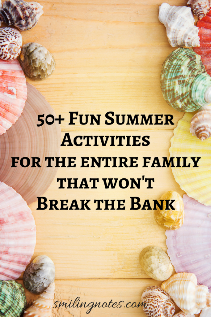 50 Fun Summer Activities for the Entire Family That Won't Break the Bank by Smiling Notes