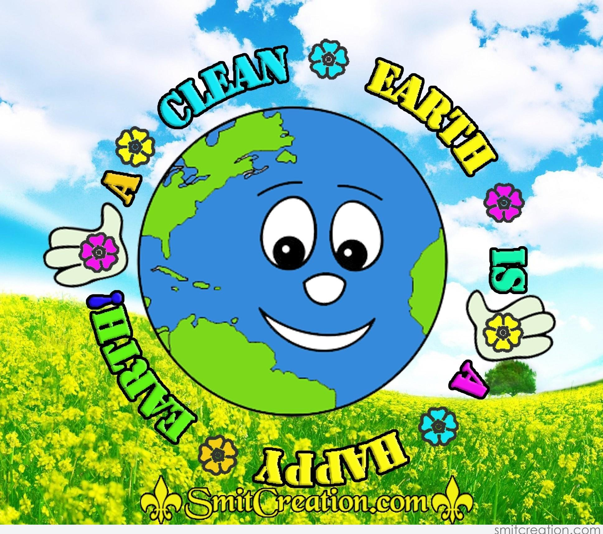 A Clean Earth Is A Happy Earth