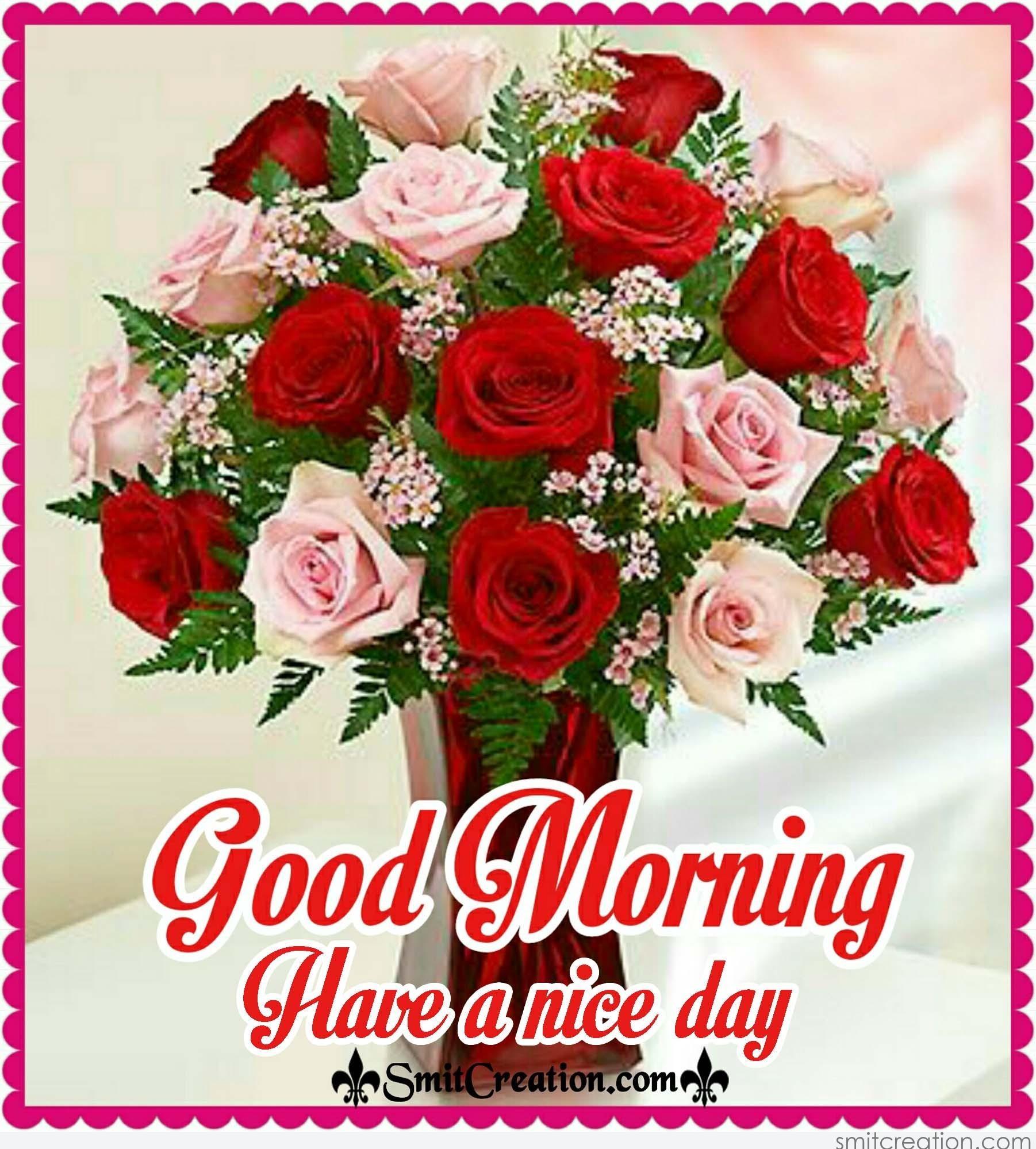 Good Morning Have A Nice Day Smitcreation Com