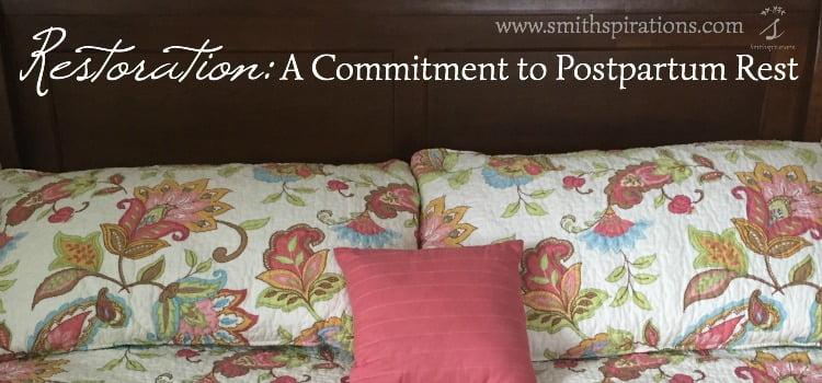 Restoration A Commitment to Postpartum Rest 2