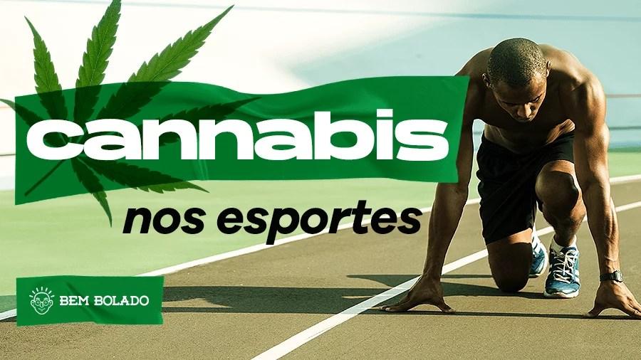 CApa cannabis esportes 27092021 Por que a cannabis é proibida nos esportes?