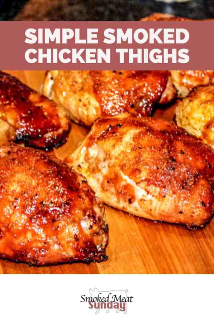 Recipe for Simple Smoked Chicken Thighs and a simple chicken thigh brine