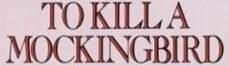 TO-KILL-A-MOCKINGBIRD a