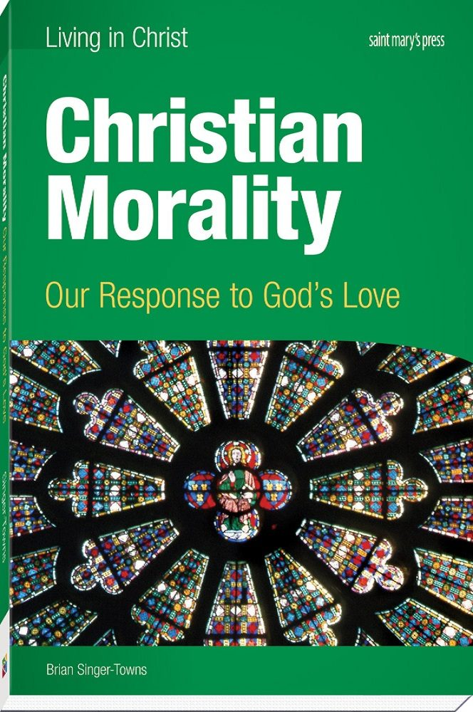 Christian Morality Our Response To God S Love First