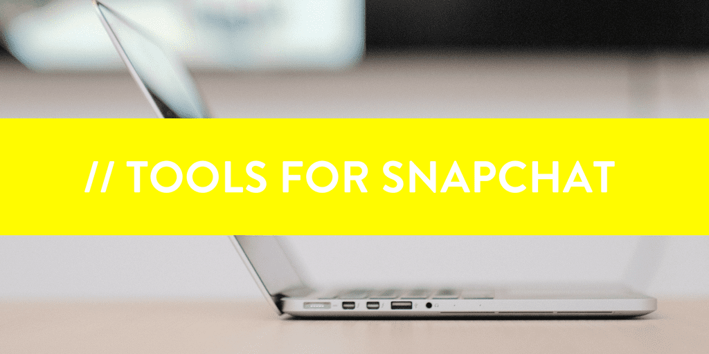 Tools for Snapchat