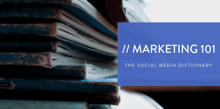 social media dictionary marketing 101