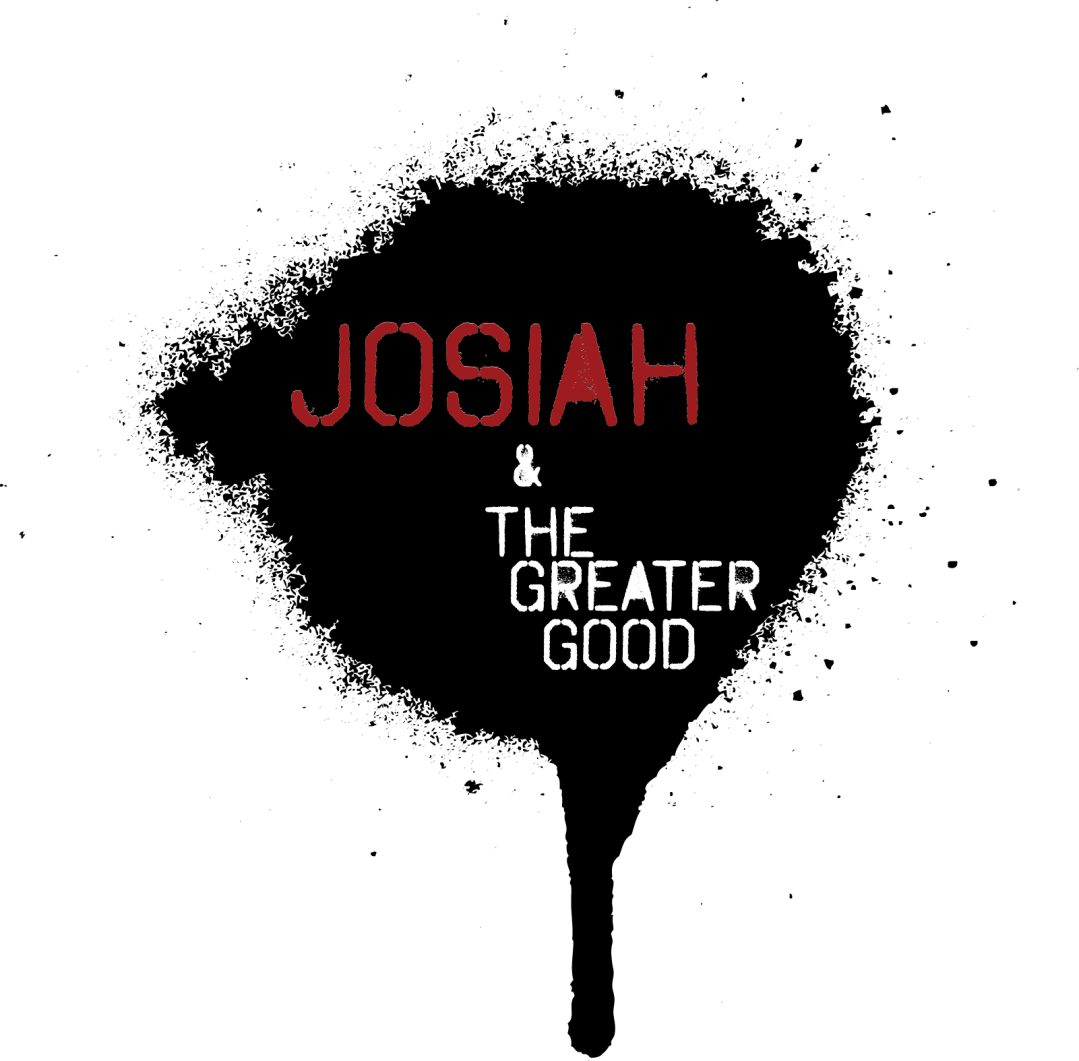 Josiah & The Greater Good