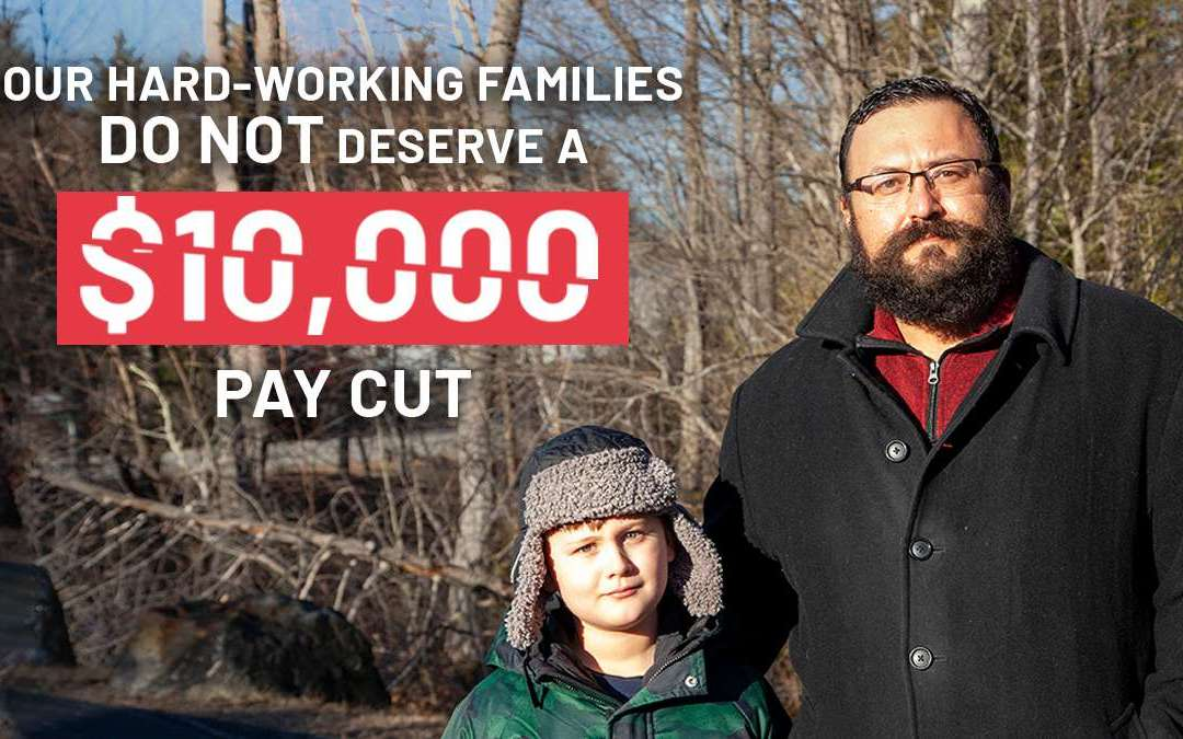 Our hard-working families DO NOT deserve a $10,000 pay cut