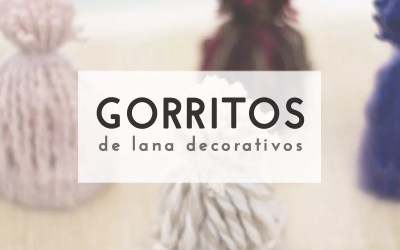 GORRITOS DE LANA DECORATIVOS
