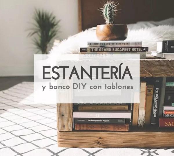 DIY BANCO/ESTANTERÍA CON TABLONES DE MADERA