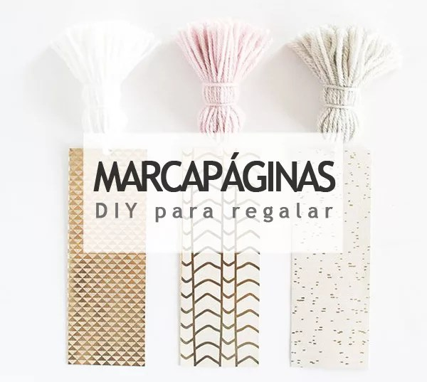 MARCAPÁGINAS DIY PARA REGALAR