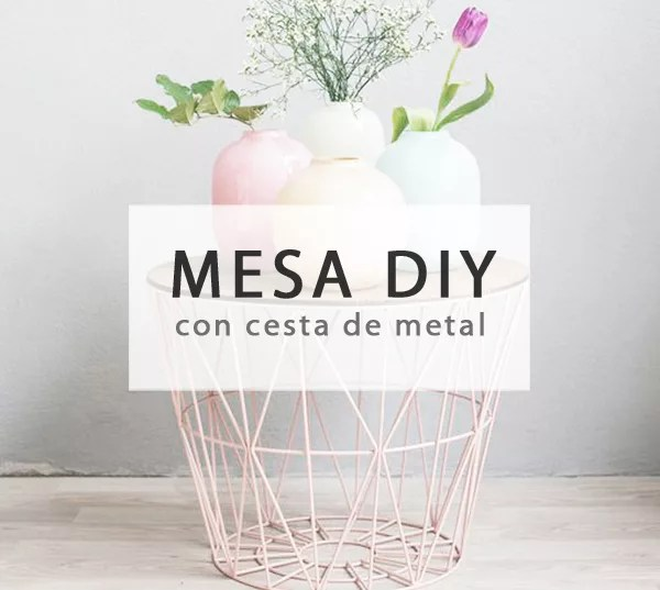 DIY MESA CON CESTO DE METAL