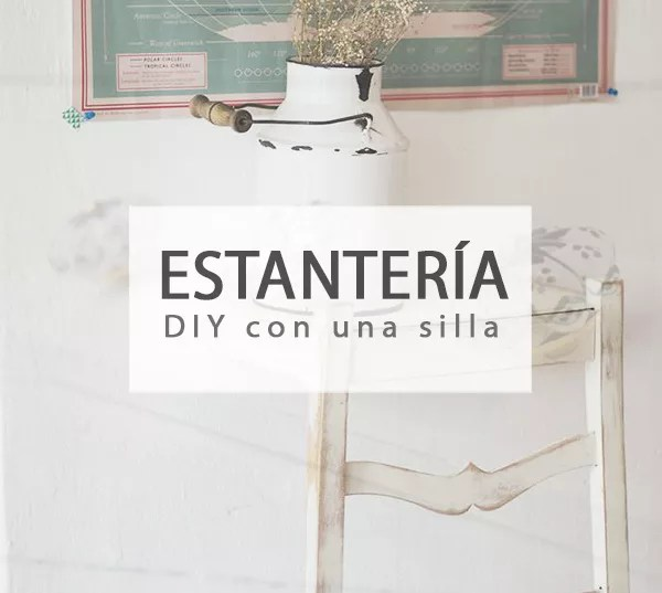 ESTANTERÍA DIY CON SILLA