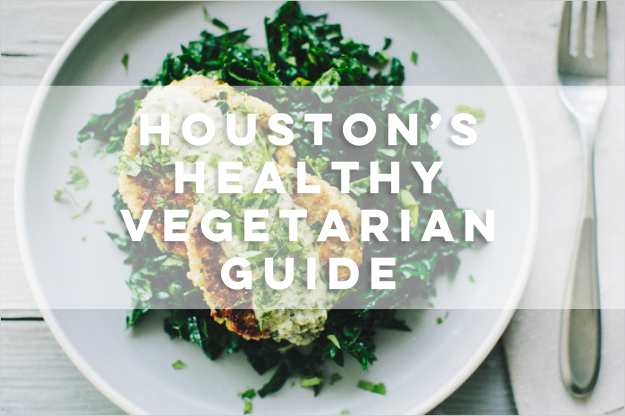 Houston's Healthy Vegetarian Restaurant Guide | Snapshots & My Thoughts