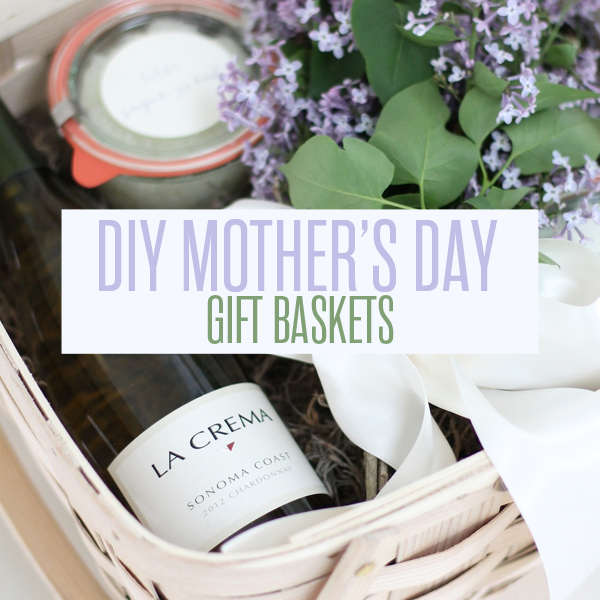 Mother\'s Day DIY Gift Basket Ideas – Snapshots & My Thoughts | A ...