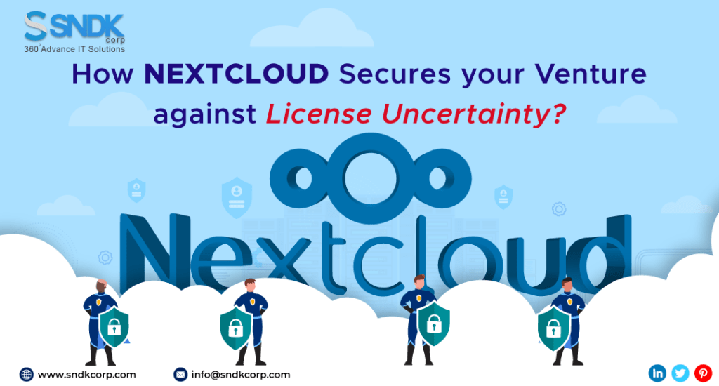 How NextCloud is saving your venture against licence uncertainty?