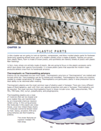 Plastic parts  A quick study of plastic molding for shoe parts. Almost every part of a modern athletic shoe is made of plastic,