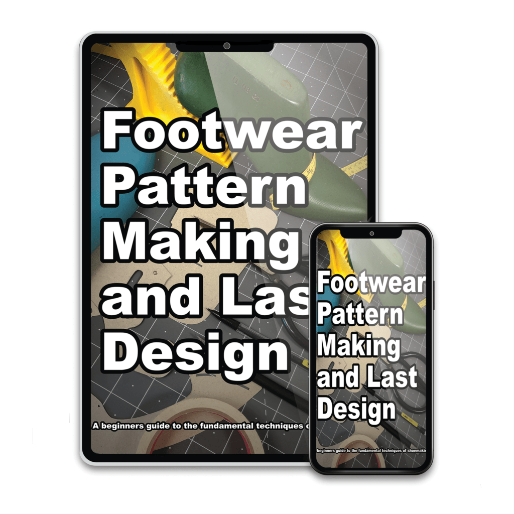 Footwear Pattern Making and Last Design A beginners guide to the fundamental techniques of shoemaking.