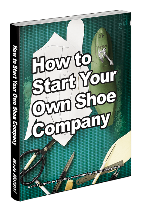 How To Start Your Own Shoe Company ISBN-10:0998707015 ISBN-13:978-0998707013