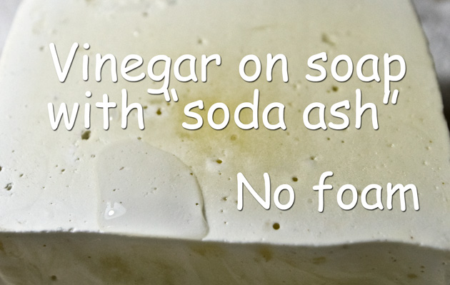 Vinegar on soap testing for soda ash reaction