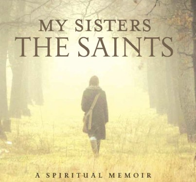 My Sisters the Saints: A Book Review