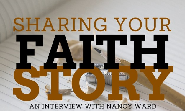 "Nancy Ward and ""Sharing YOUR Faith Story"""