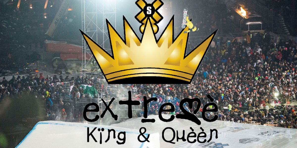 How to Become X-Games Royalty… SNOWBOARDER'S EXTREME KING AND QUEEN