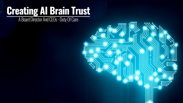 Creating AI Brain Trust | A Board Director And CEOs - Duty Of Care