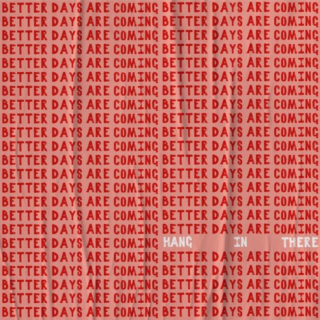 adapt to challenge: better days are coming graphic with hang in there written