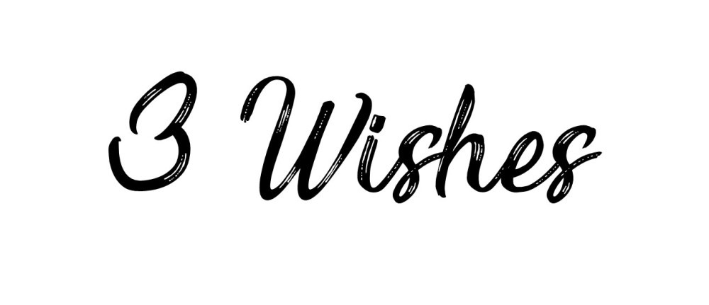 3 Wishes That Need to Come True in the Life of Every Believer