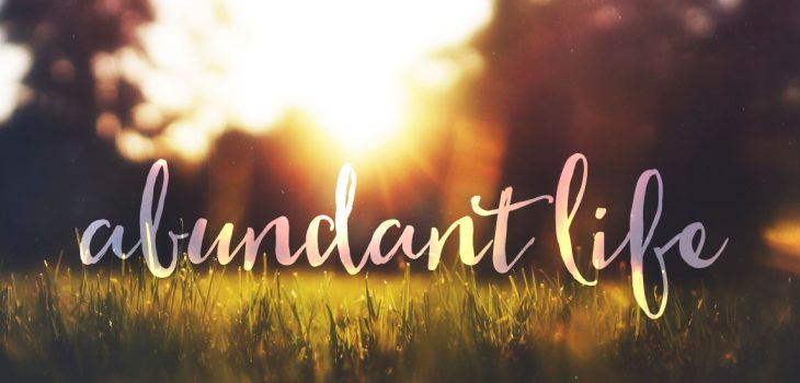 "3 Essential Views to Enjoy the ""Abundant Life"""