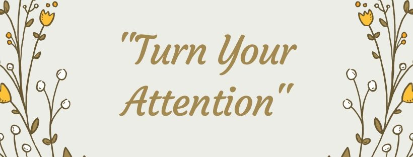 Turn Your Attention