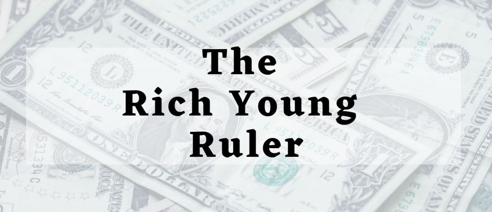 The Rich Young Ruler – Mark 10:17-27
