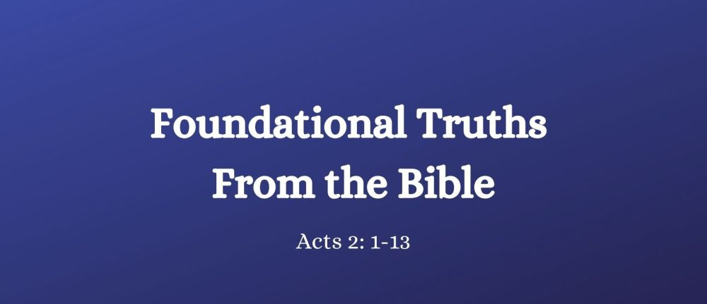 Foundational Truths from the Bible
