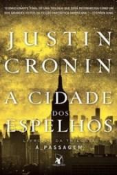 A Cidade dos Espelhos - Justin Cronin
