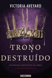 Trono Destruído - Victoria Aveyard