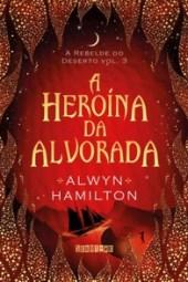 A Heroína da Alvorada - Alwyn Hamilton
