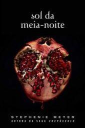 Sol da Meia-Noite - Stephenie Meyer