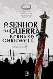 O Senhor da Guerra - Bernard Cornwell
