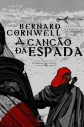 A Canção da Espada - Bernard Cornwell
