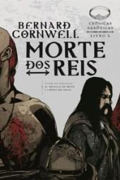 Morte dos Reis - Bernard Cornwell
