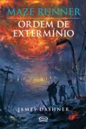 Ordem de Extermínio - James Dashner