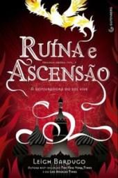 Ruína e Ascensão - Leigh Bardugo