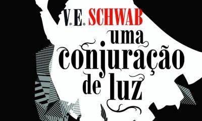 Uma Conjuração de Luz - V. E. Schwab [DESTAQUE]