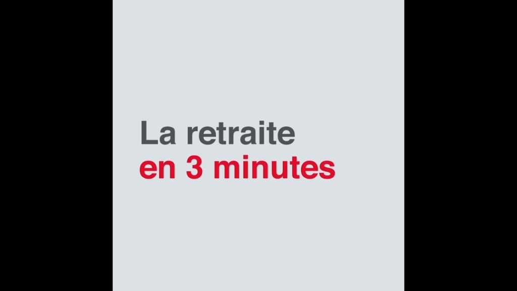 La retraite… en 3 minutes