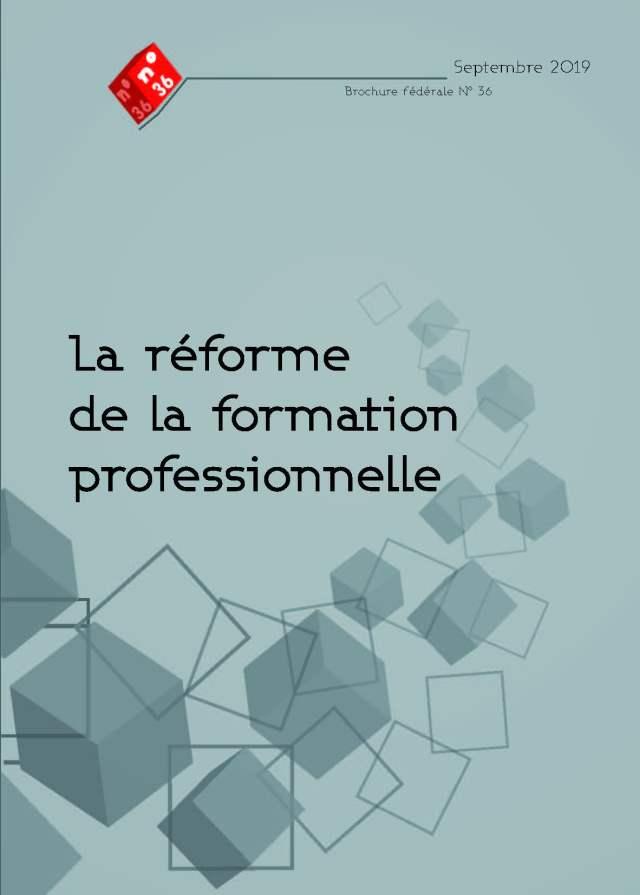 Brochure n°36 : La réforme de la formation professionnelle