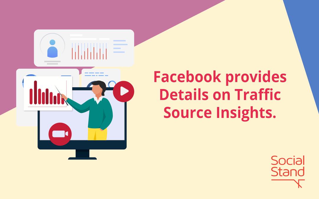 Facebook Provides Details on Traffic Source Insights
