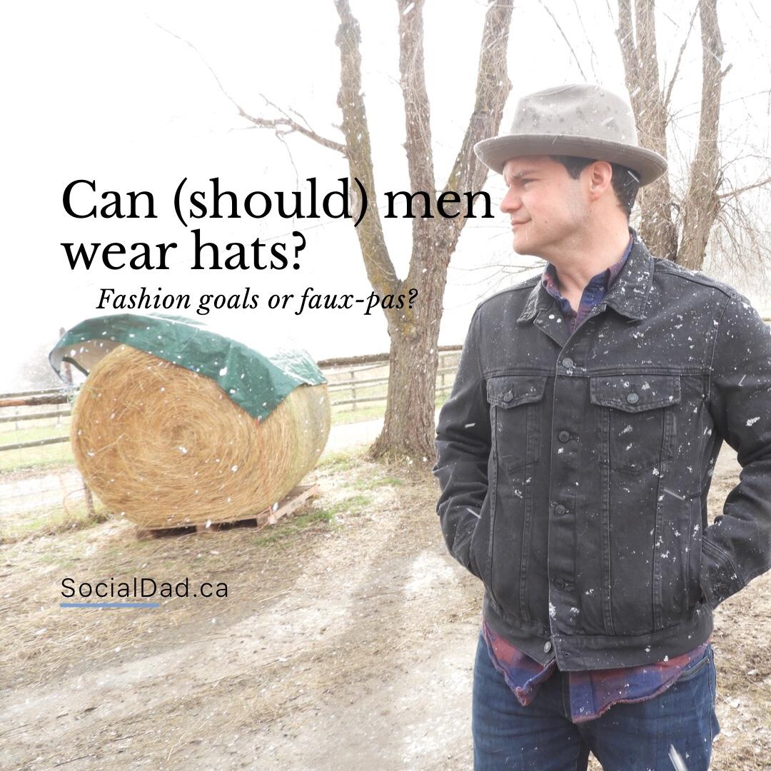 Can men wear hats  - SocialDad.ca 334af70bddf