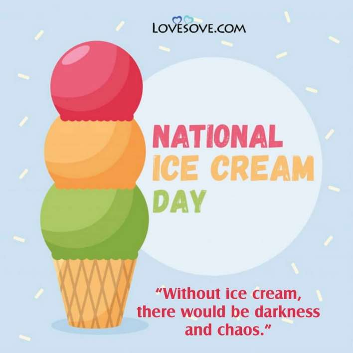 Ice Cream Day Wishes, Ice Cream Day Pictures, National Ice Cream Day Sms, Ice Cream Day Specials, Ice Cream Day Images,